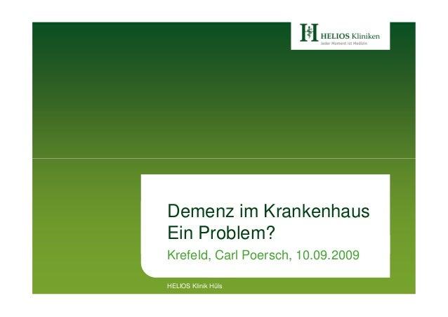 Demenz im Krankenhaus Ein Problem? Krefeld, Carl Poersch, 10.09.2009 HELIOS Klinik Hüls