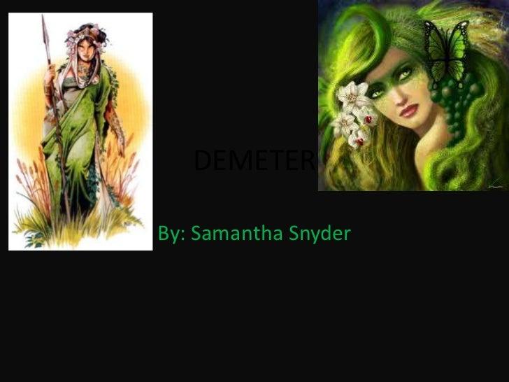 DEMETERBy: Samantha Snyder