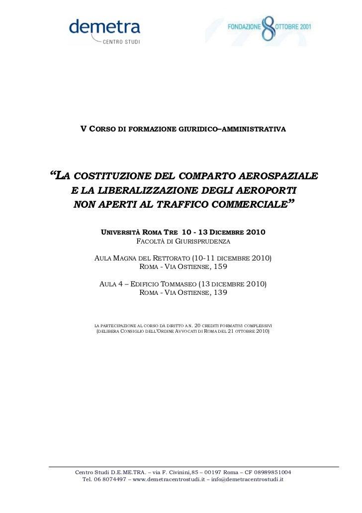 """V CORSO DI FORMAZIONE GIURIDICO–AMMINISTRATIVA""""LA COSTITUZIONE DEL COMPARTO AEROSPAZIALE   E LA LIBERALIZZAZIONE DEGLI AER..."""