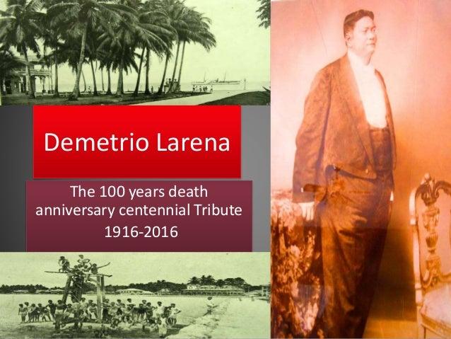 Demetrio Larena The 100 years death anniversary centennial Tribute 1916-2016