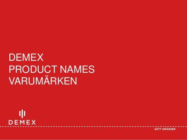 DEMEX PRODUCT NAMES VARUMÄRKEN