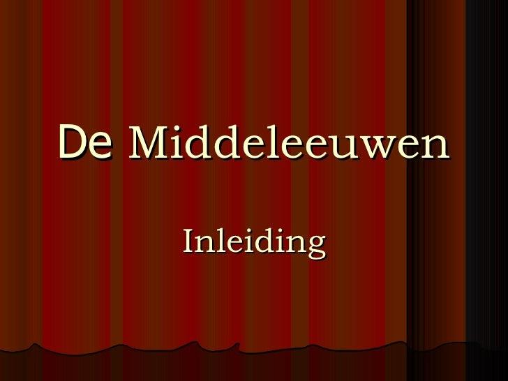 De Middeleeuwen    Inleiding