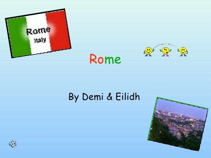 Ro me By Demi & Eilidh