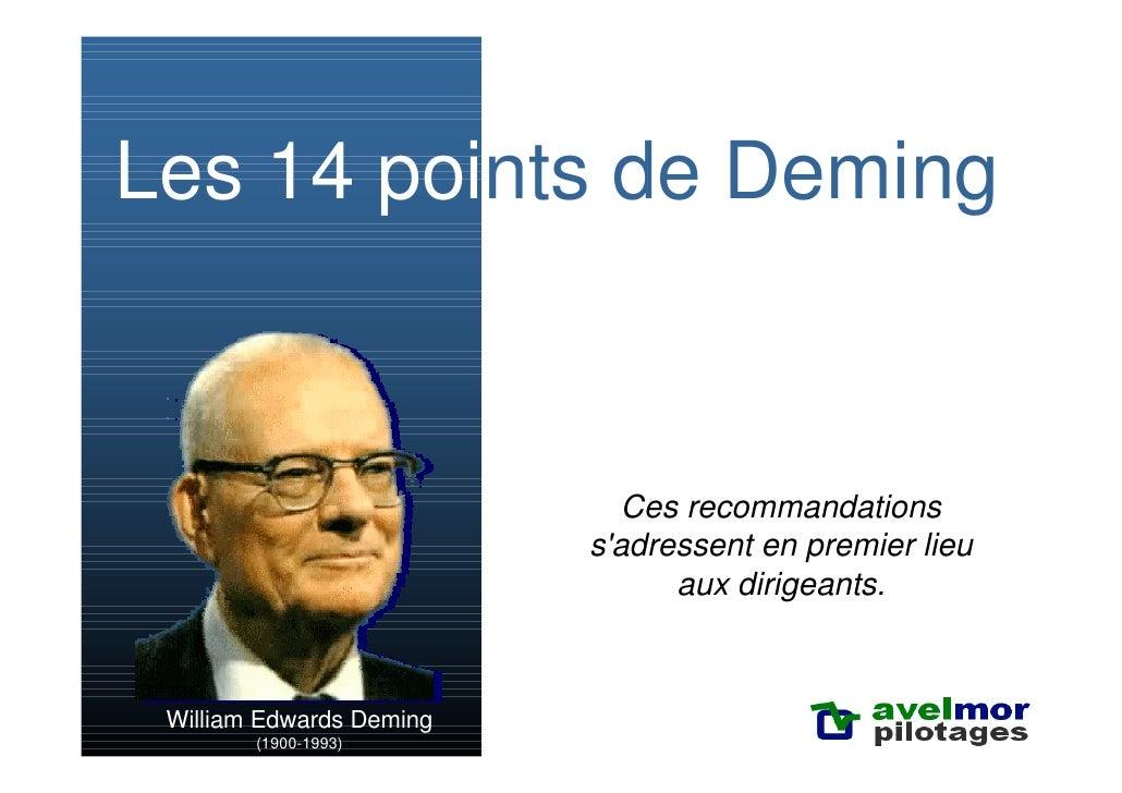 Les 14 points de Deming                                Ces recommandations                           s'adressent en premie...