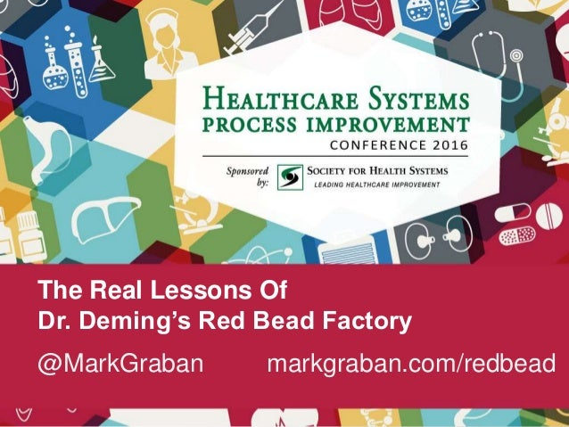 The Real Lessons Of Dr. Deming's Red Bead Factory @MarkGraban markgraban.com/redbead