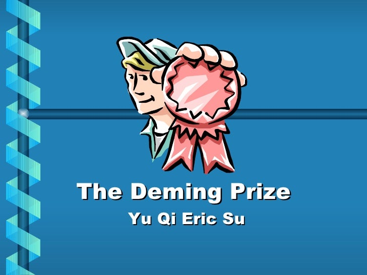 The Deming Prize Yu Qi Eric Su