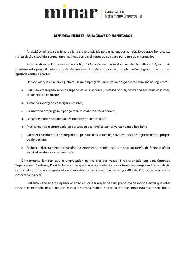 DESPEDIDA INDIRETA - FALTA GRAVE DO EMPREGADOR  A rescisão indireta se origina da falta grave praticada pelo empregador na...