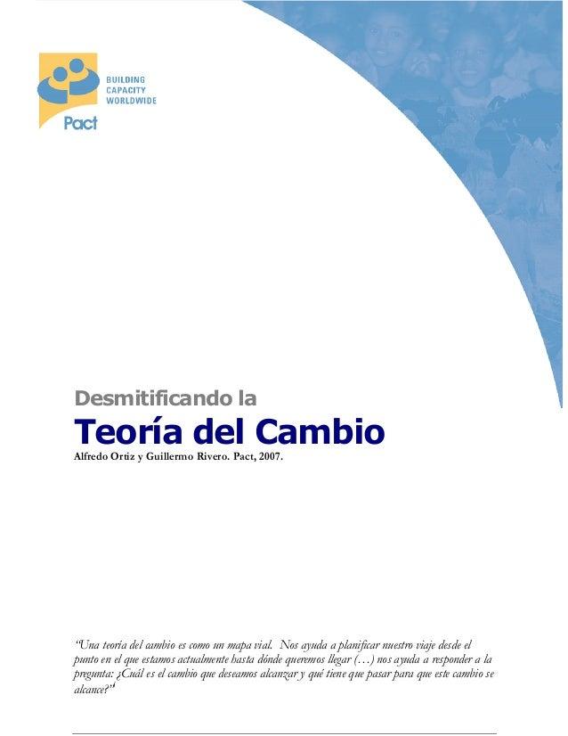 """Desmitificando la Teoría del CambioAlfredo Ortiz y Guillermo Rivero. Pact, 2007. """"Una teoría del cambio es como un mapa vi..."""