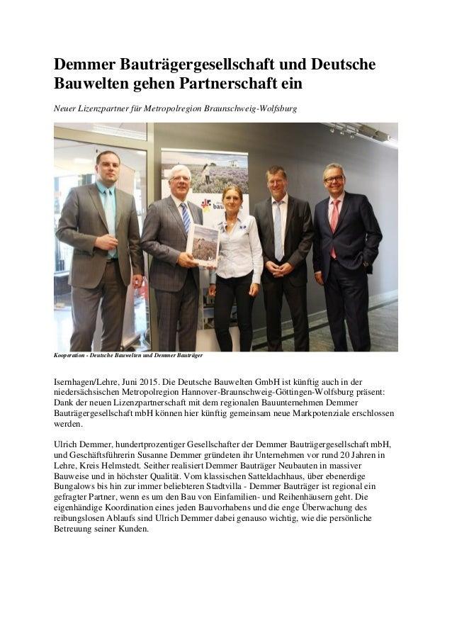 Demmer Bauträgergesellschaft und Deutsche Bauwelten gehen Partnerschaft ein Neuer Lizenzpartner für Metropolregion Braunsc...