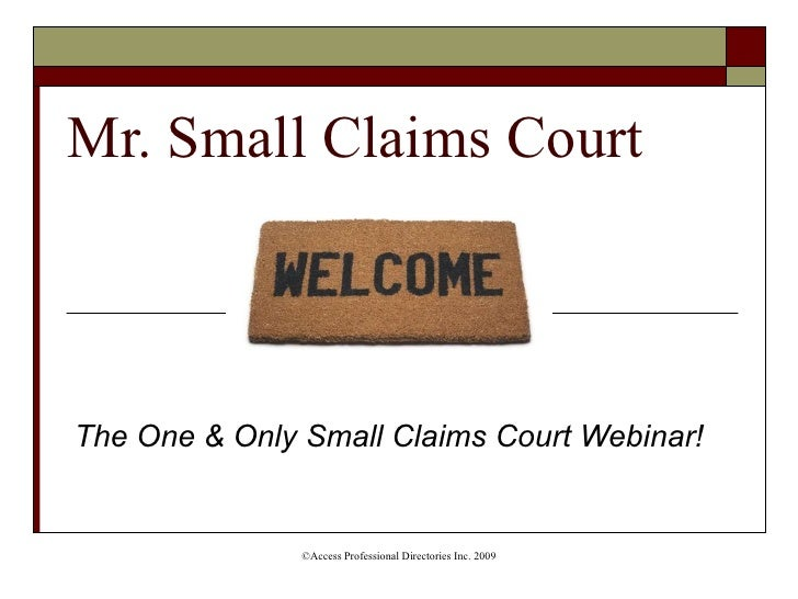 Mr. Small Claims Court The One & Only Small Claims Court Webinar!