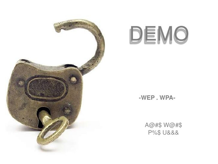 Title of Presentation<br />S<br />DEMO<br />-WEP . WPA-<br />Name<br />Title<br />Company Name<br />A@#$ W@#$<br />P%$ U&&...