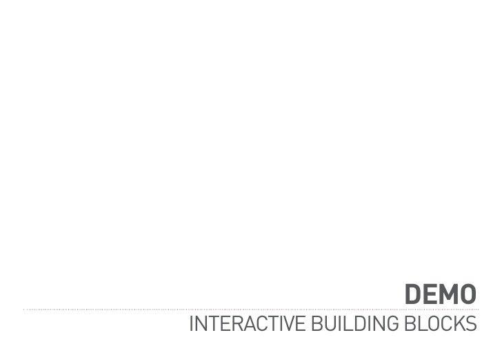 DEMO INTERACTIVE BUILDING BLOCKS