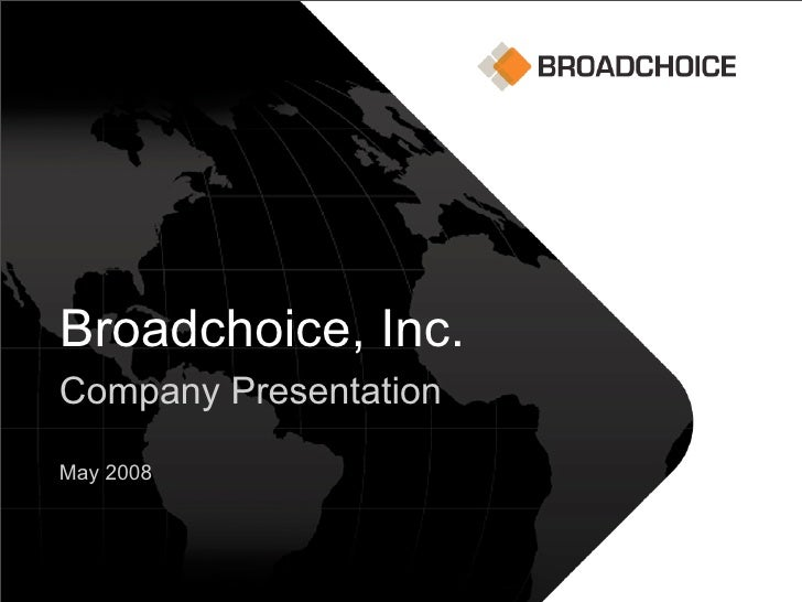 Digital Marketing Manager     Broadchoice, Inc. Company Presentation  May 2008