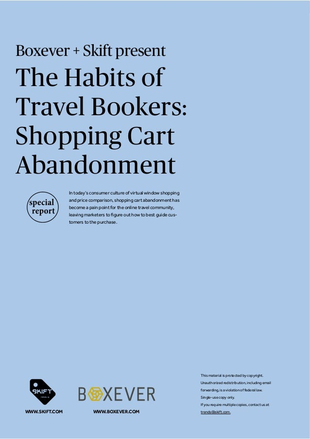 Boxever + Skift present The Habits of Travel Bookers: Shopping Cart Abandonment In today's consumer culture of virtual win...