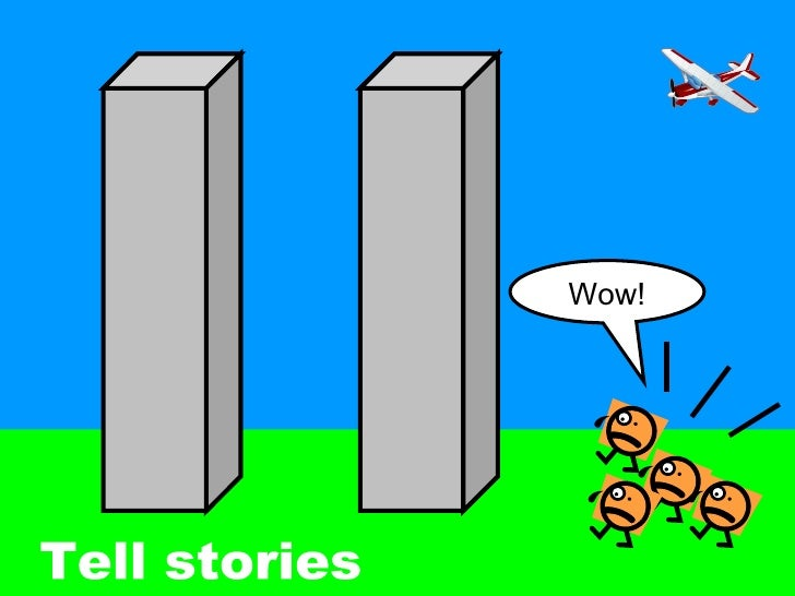 Wow! Tell stories