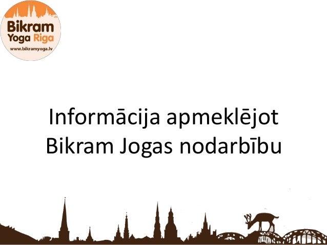 Informācija apmeklējotBikram Jogas nodarbību