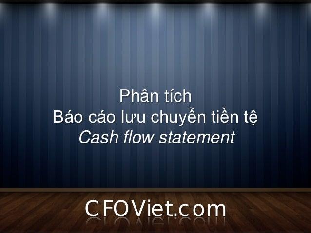 Phân tích báo cáo tài chính: Báo cáo lưu chuyển tiền tệ (Công ty, Doanh nghiệp) Slide 3