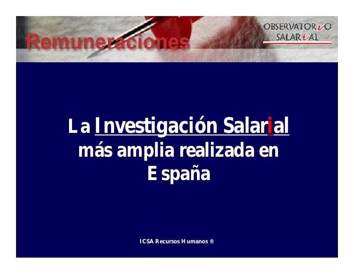 La Investigación Salarial  más amplia realizada en          España           ICSA Recursos Humanos ®