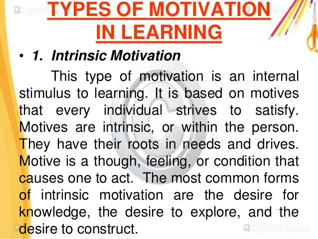 learning and motivation It's the crucial element in setting and attaining goals—and research shows you can influence your own levels of motivation and learning the right lessons.