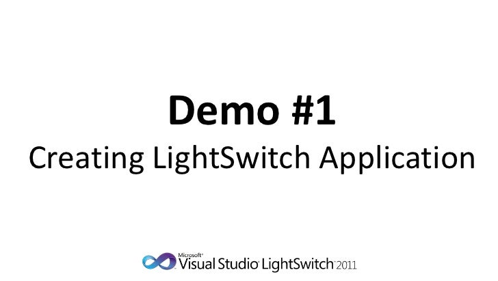 Demo #1Creating LightSwitch Application