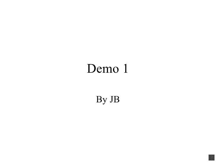 Demo 1 By JB