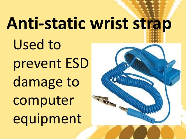 Various Anti Static Devices For Computers : Use of tools in pc hardware servicing
