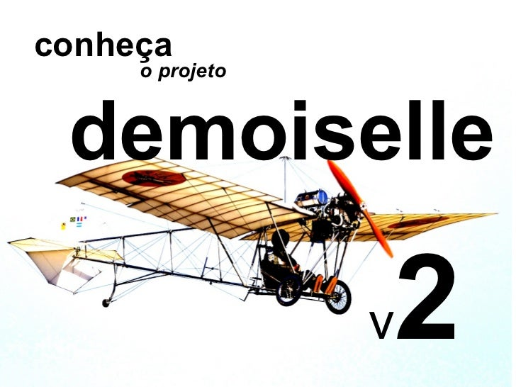 conheça     o projeto demoiselle                 v2