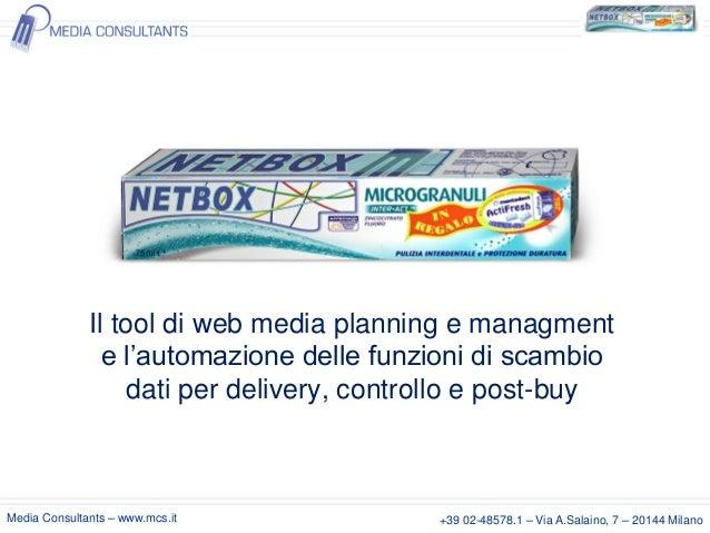 Il tool di web media planning e managment e l'automazione delle funzioni di scambio dati per delivery, controllo e post-bu...