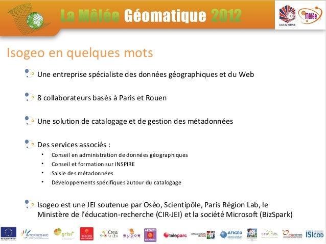 Demo3: La vision d'Isogeo : Comment repenser le catalogage pour tisser des liens entre la GEOMATIQUE et l'OPEN DATA ?  Slide 3