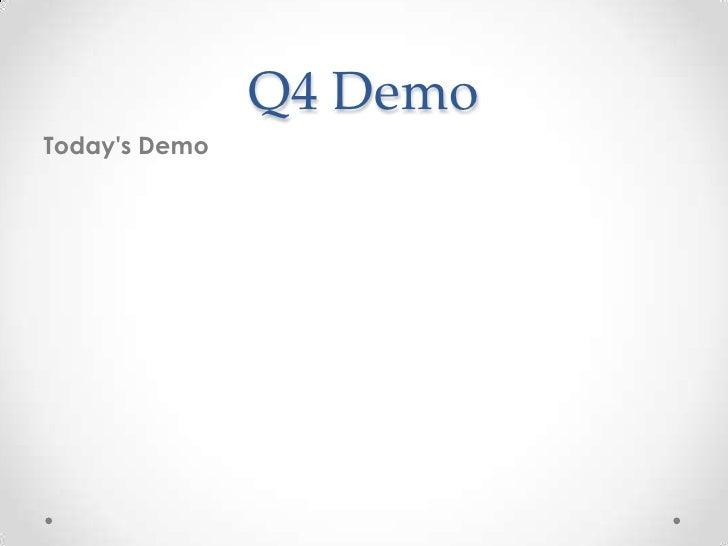 Q4 DemoTodays Demo