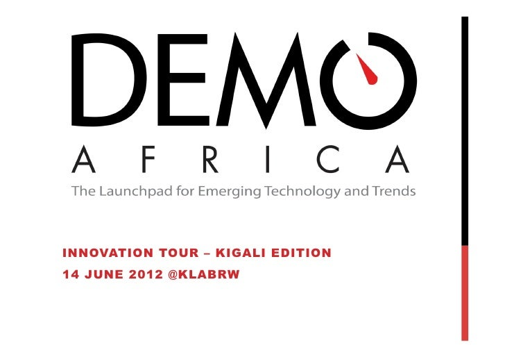 INNOVATION TOUR – KIGALI EDITION14 JUNE 2012 @KLABRW