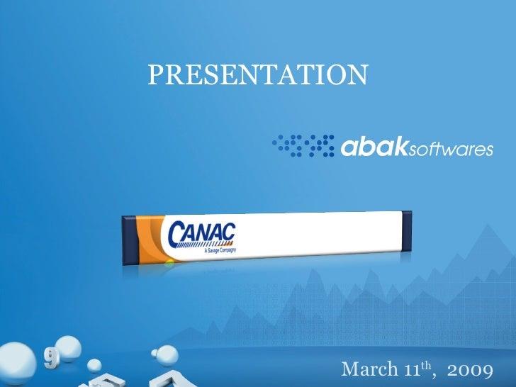 PRESENTATION March 11 th ,  2009