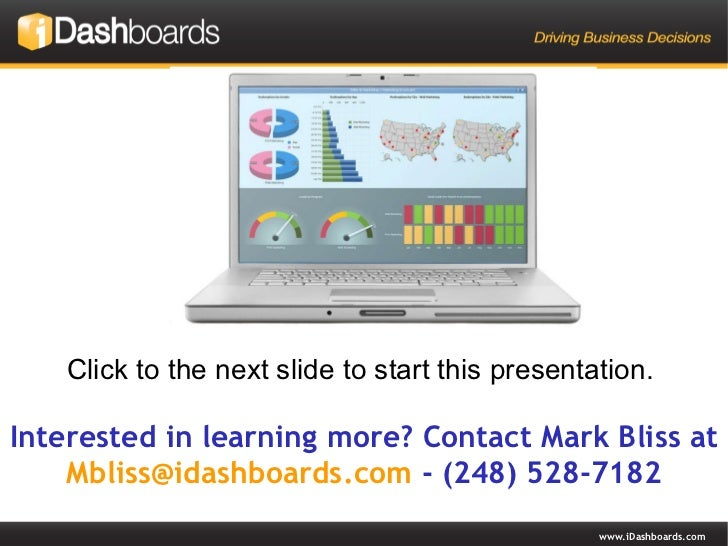Interested in learning more? Contact Mark Bliss at  [email_address]  - (248) 528-7182 Click to the next slide to start thi...