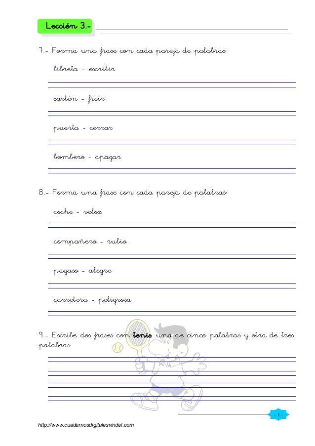 - 1 - Lección 3.- 7.- Forma una frase con cada pareja de palabras: libreta - escribir sartén - freír puerta - cerrar bombe...