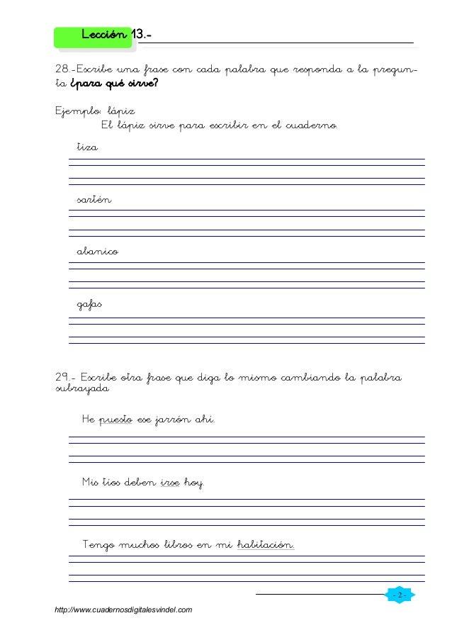 - 2 - Lección 13.- 28.-Escribe una frase con cada palabra que responda a la pregun- ta ¿para qué sirve? Ejemplo: lápiz El ...