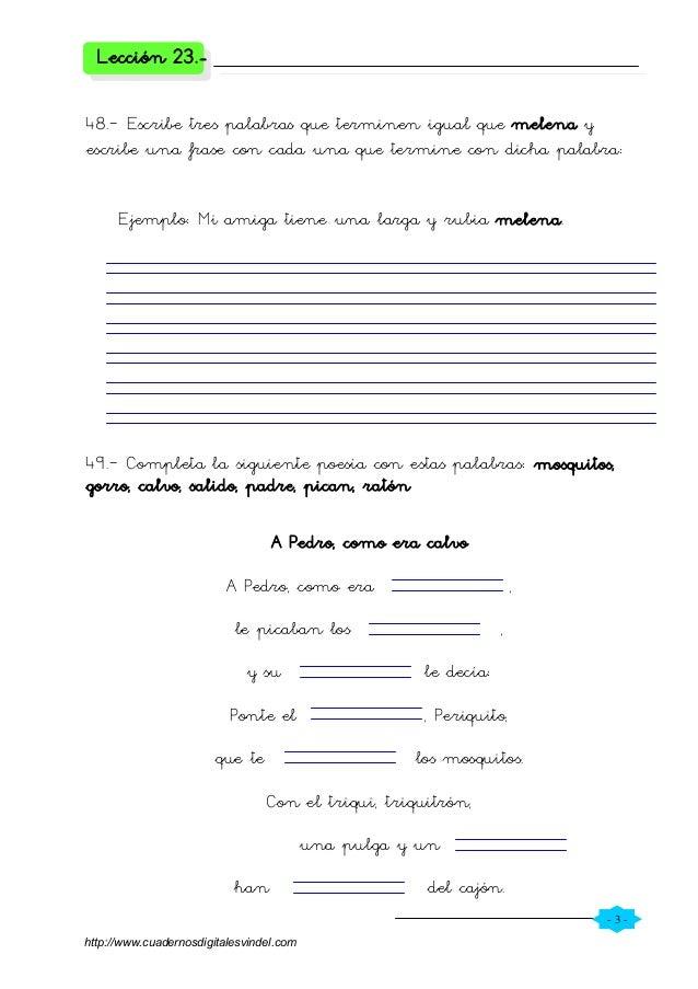 - 3 - Lección 23.- 48.– Escribe tres palabras que terminen igual que melena y escribe una frase con cada una que termine c...