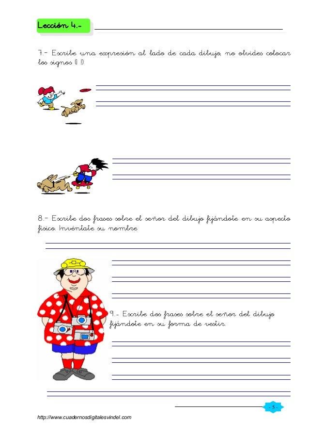 - 5 - Lección 4.- 7.– Escribe una expresión al lado de cada dibujo, no olvides colocar los signos (¡ !) 8.– Escribe dos fr...