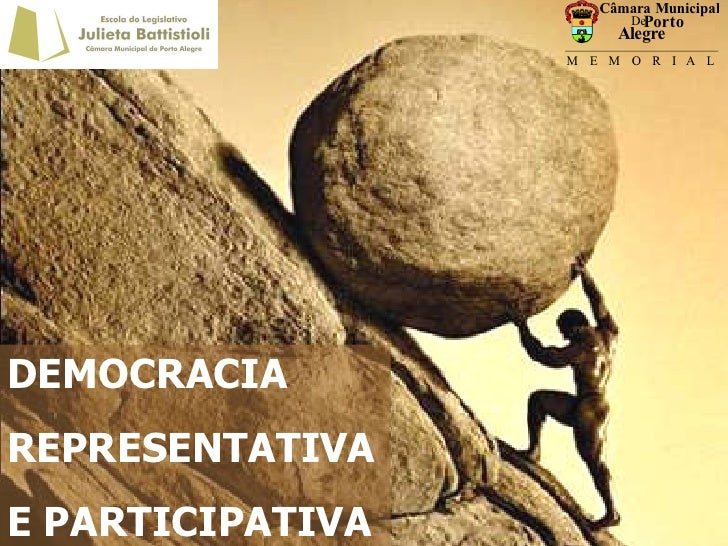 DEMOCRACIA REPRESENTATIVA E PARTICIPATIVA DEMOCRACIA  REPRESENTATIVA E PARTICIPATIVA