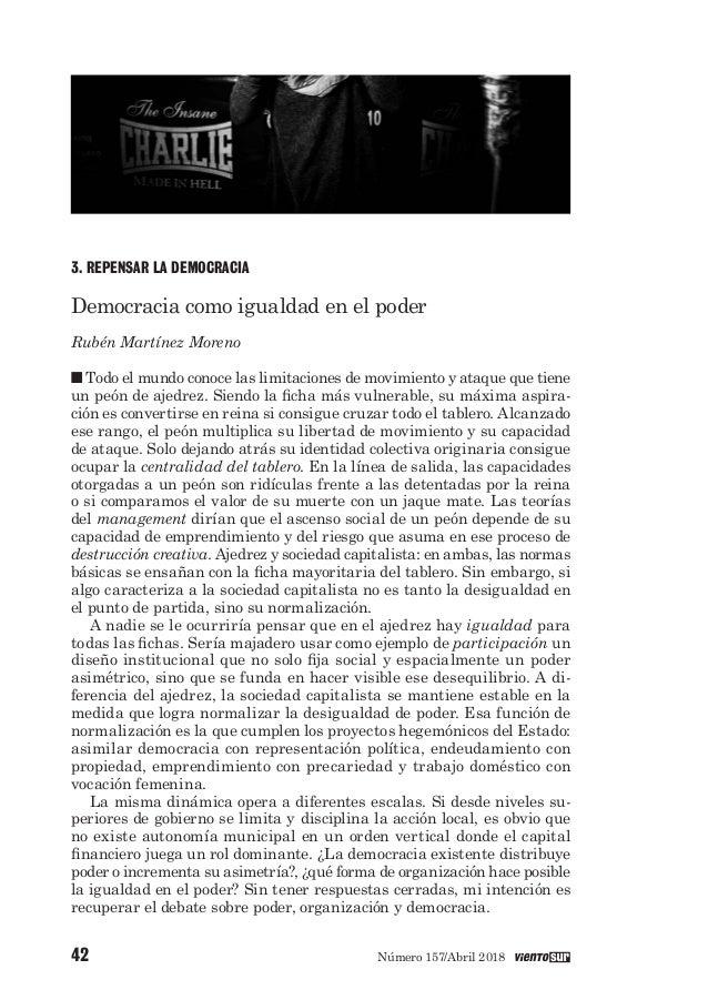 Número 157/Abril 201842 3. REPENSAR LA DEMOCRACIA Democracia como igualdad en el poder Rubén Martínez Moreno n Todo el mun...