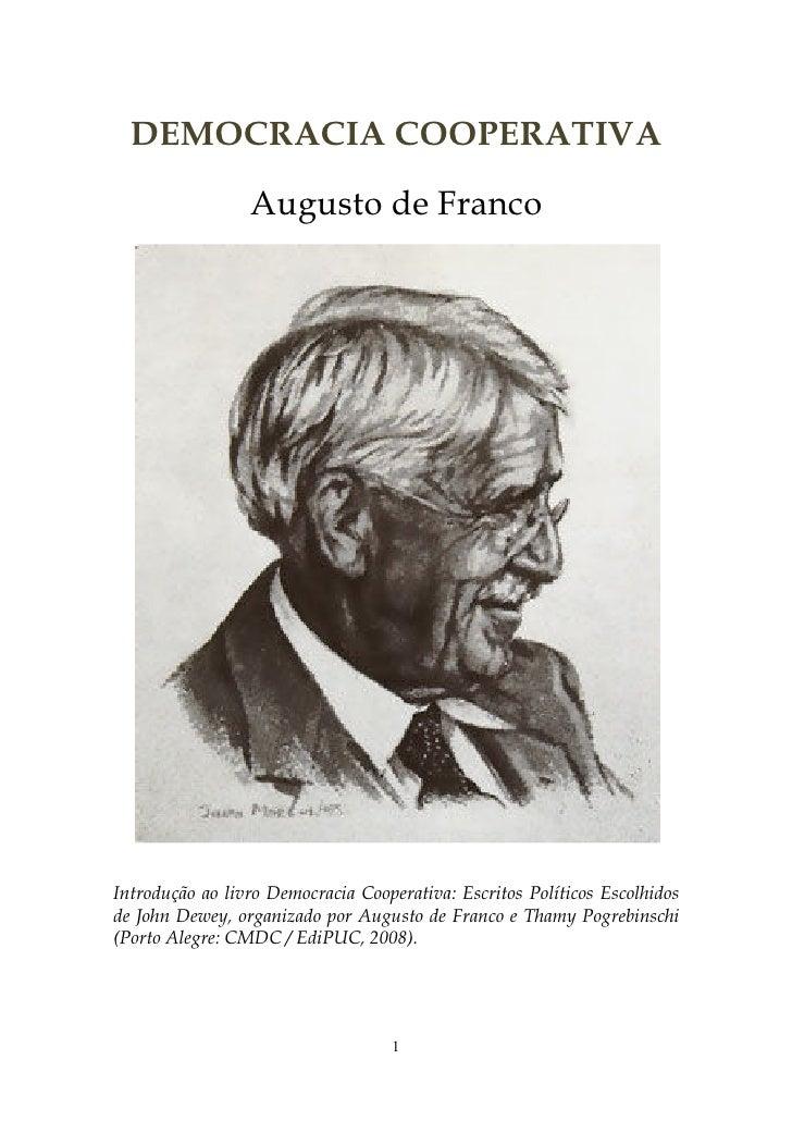 DEMOCRACIA COOPERATIVA                  Augusto de Franco     Introdução ao livro Democracia Cooperativa: Escritos Polític...