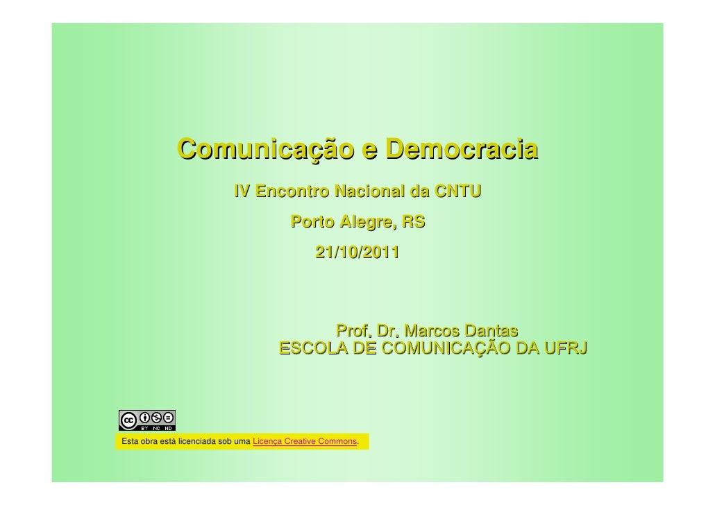 Comunicação e Democracia                           IV Encontro Nacional da CNTU                                         Po...
