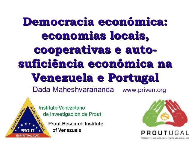 Democracia económica: economias locais, cooperativas e autosuficiência económica na Venezuela e Portugal Dada Maheshvarana...
