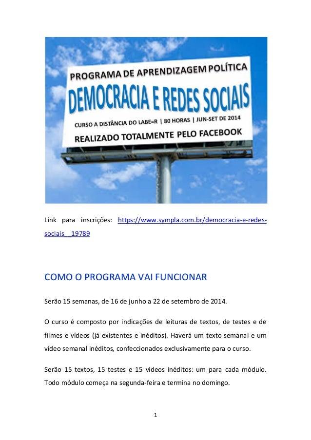 1 Link para inscrições: https://www.sympla.com.br/democracia-e-redes- sociais__19789 CCOOMMOO OO PPRROOGGRRAAMMAA VVAAII F...