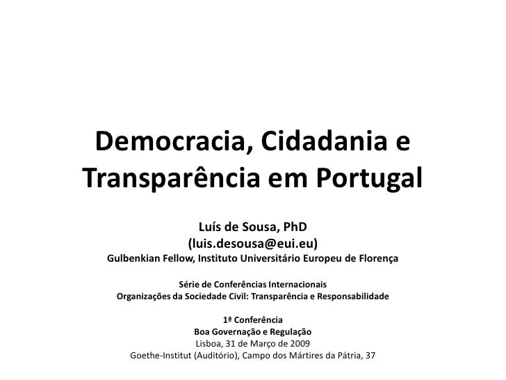 Democracia, Cidadania e Transparência em Portugal                       Luís de Sousa, PhD                     (luis.desou...