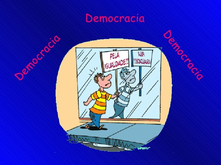 Democracia Democracia Democracia