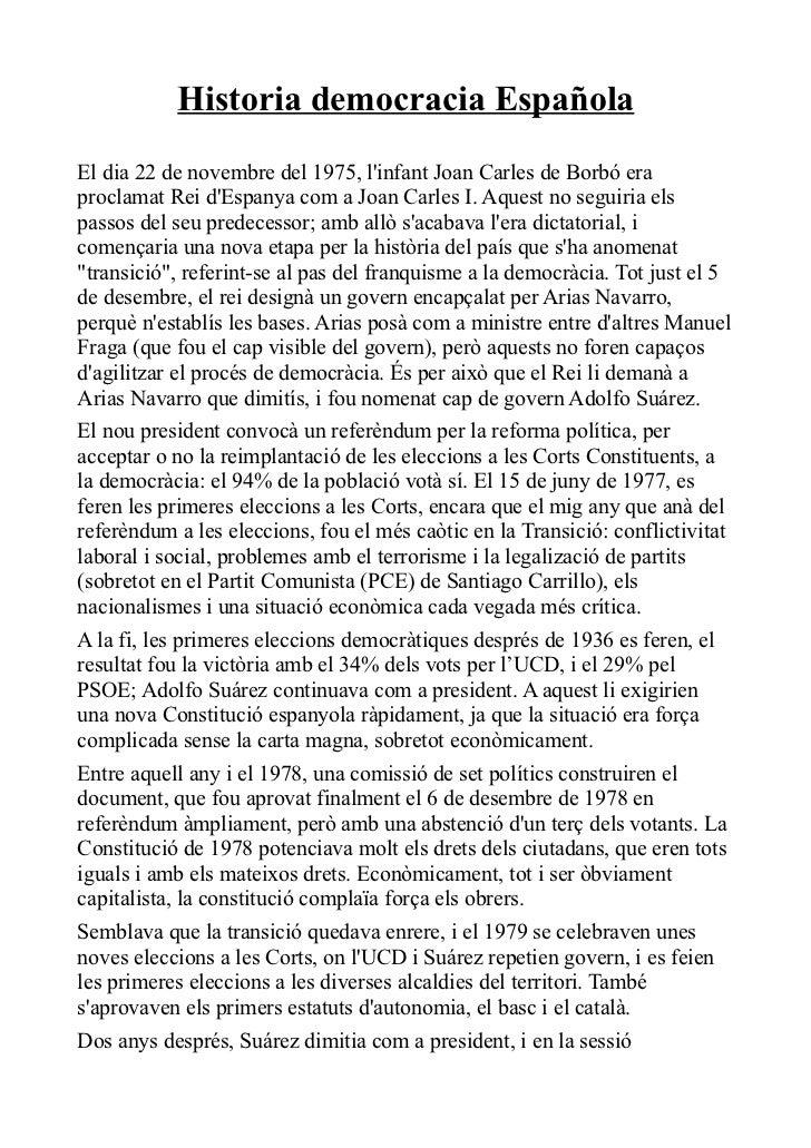 Historia democracia EspañolaEl dia 22 de novembre del 1975, linfant Joan Carles de Borbó eraproclamat Rei dEspanya com a J...