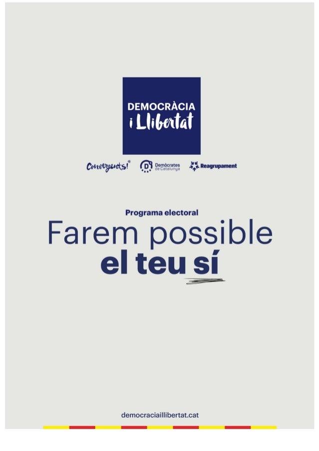 """DEMOCRACIA  I LIIIrr/ ¡Ial     I' Demó cccc es nea ¡u ment - """"l,  deCatalunga f  Programa electoral  Farem possible el teu..."""
