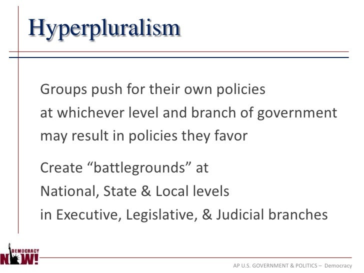 examples of hyperpluralism Hyperpluralism and the multivariate democratic the received view of political liberalism in view of the phenomenon of hyperpluralism (for example, free.