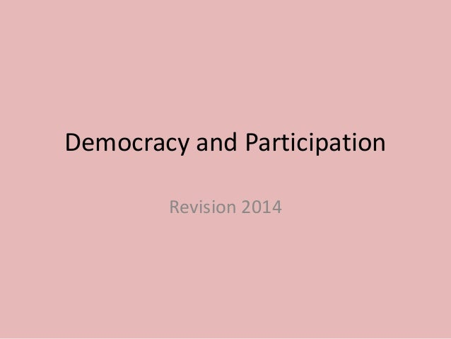 Democracy and Participation Revision 2014