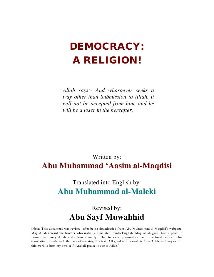 DEMOCRACY:                           A RELIGION!                      Allah says:- And whosoever seeks a                  ...